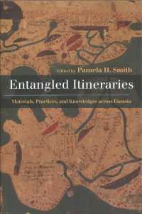 Entangled Itineraries : Materials, Practices, and Knowledges Across Eurasia
