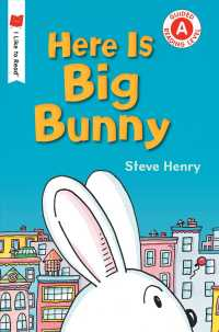 Here Is Big Bunny (I Like to Read, Level a) (Reprint)