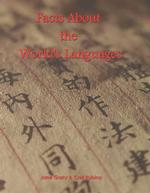 Facts about the World's Languages : An Encyclopedia of the World's Major Languages, Past and Present (Facts about the World's Languages)