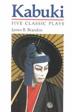 Kabuki : Five Classic Plays