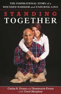 Standing Together : The Inspirational Story of a Wounded Warrior and Enduring Love