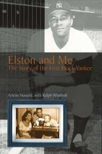 Elston and Me : The Story of the First Black Yankee (Sports and American Culture Series)