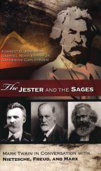 The Jester and the Sages : Mark Twain in Conversation with Nietzsche, Freud, and Marx (Mark Twain & His Circle)
