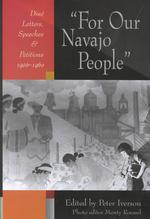 For Our Navajo People' : Dine Letters, Speeches, and Petitions, 1900-1960