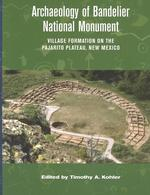 Archaeology of Bandelier National Monument : Village Formation on the Pajarito Plateau, New Mexico