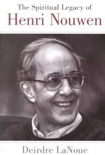 The Spiritual Legacy of Henri Nouwen (Reprint)