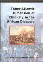 Trans-Atlantic Dimensions of Ethnicity in the African Diaspora (Black Atlantic Series)
