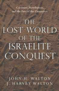 The lost world of the Israelite conquest pbk covenant, retribution, and the fate of the Canaanites