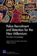 Police Recruitment and Retention for the New Millenium : The State of Knowledge