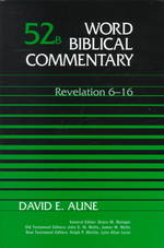 Word Biblical Commentary : Revelation 6-16 (Word Biblical Commentary) 〈52B〉
