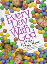 Every Day with God : A Child's Daily Bible (Selections from the International Children's Bible)