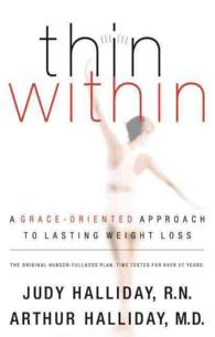 Thin within : A Grace-Oriented Approach to Lasting Weight Loss
