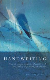 Handwriting : What It Reveals about the Character and Personality of You and Your Friends