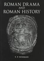 Roman Drama and Roman History (Exeter Studies in History)