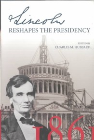 Lincoln Reshapes the Presidency (1ST)