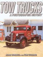 Tow Trucks : A Photographic History