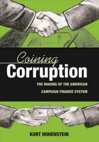 Coining Corruption : The Making of the American Campaign Finance System