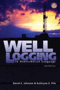 Well Logging in Nontechnical Language (2ND)