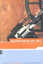 Apollinaire on Art : Essays and Reviews, 1902-1918 (Reprint)