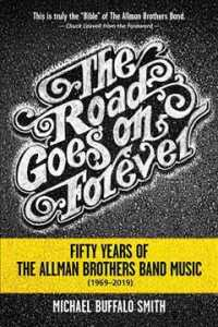 The Road Goes on Forever : Fifty Years of the Allman Brothers Band Music 1969-2019