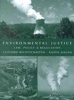 Environmental Justice : Law, Policy, and Regulation