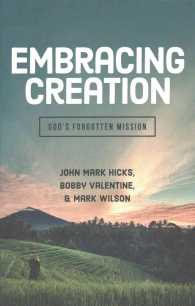 Embracing Creation : God's Forgotten Mission