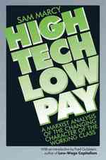 High Tech, Low Pay : A Marxist Analysis of the Changing Character of the Working Class (2ND)