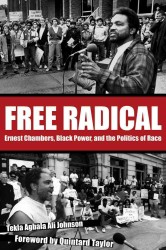 Free Radical : Ernest Chambers, Black Power, and the Politics of Race (Plains Histories)