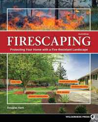 Firescaping : Protecting Your Home with a Fire-Resistant Landscape (2ND)