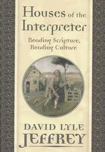Houses of the Interpreter : Reading Scripture, Reading Culture (The Provost Series)