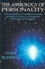 Astrology of Personality : A Reformulation of Astrological Concepts and Ideals in Terms of Contemporary Psychology and Philosophy