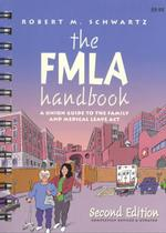 The Fmla Handbook : A Union Guide to the Family and Medical Leave Act (2 SPI)