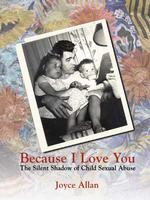 Because I Love You : The Silent Shadow of Child Sexual Abuse