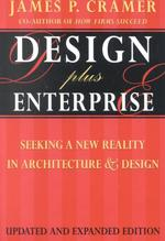 Design Plus Enterprise : Seeking a New Reality in Architecture & Design (EXP UPD)