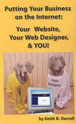 Putting Your Business on the Internet : Your Website, Your Web Designer, & You!