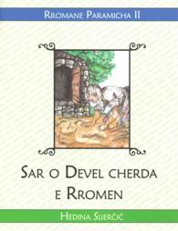 How God Made the Roma / Sar o Devel cherda e Rromen (Romani Folktales) (Bilingual)