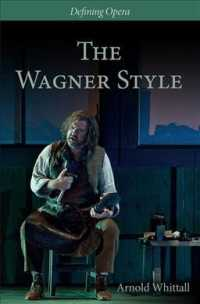 The Wagner Style : Close Readings and Critical Perspectives (Defining Opera)