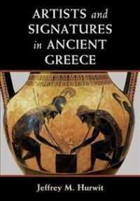 Artists and Signatures in Ancient Greece (Reprint)