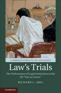 米国の対テロ戦争にみる法制度のパフォーマンス<br>Law's Trials : The Performance of Legal Institutions in the US 'War on Terror' (Cambridge Studies in Law and Society)