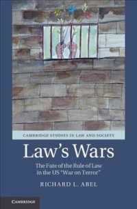 米国の対テロ戦争と法の支配<br>Law's Wars : The Fate of the Rule of Law in the Us War on Terror (Cambridge Studies in Law and Society)