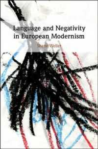 Language and Negativity in European Modernism : Toward a Literature of the Unword