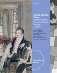 Liberty, Equality, Power : A History of the American People Volume 1: to 1877, International Edition -- Paperback / softback (6 ed)