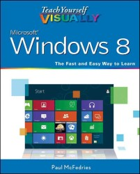 Teach Yourself Visually Windows 8 (Teach Yourself Visually)