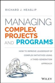 Managing Complex Projects and Programs : How to Improve Leadership of Complex Initiatives Using a Third-Generation Approach