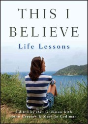 This I Believe: Life Lessons (This I Believe) (Reprint)