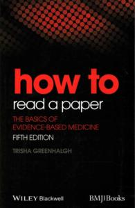 How to Read a Paper : The Basics of Evidence-Based Medicine (5TH)