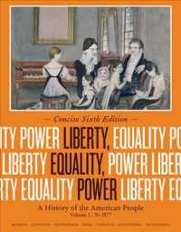 Liberty, Equality, Power: to 1877 : A History of the American People 〈1〉 (6 Concise)