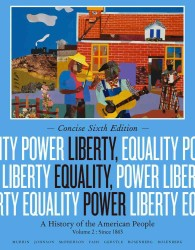 Liberty, Equality, Power : A History of the American People: since 1863 〈2〉 (6 Concise)