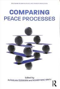和平プロセスの比較<br>Comparing Peace Processes (Routledge Studies in Peace and Conflict Resolution)