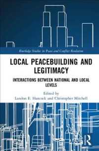 地域安全保障と正当性<br>Local Peacebuilding and Legitimacy : Interactions between National and Local Levels (Routledge Studies in Peace and Conflict Resolution)